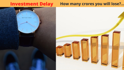 Investment delay-How many crores you will lose?
