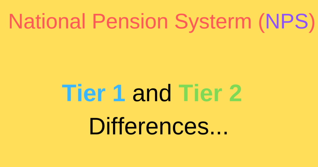 Difference between Tier 1 and Tier 2 account of the new pension scheme(NPS).