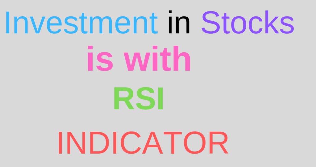 Investment in stocks (Shares)-How to do easily with RSI (Relative Strength Indicator)?