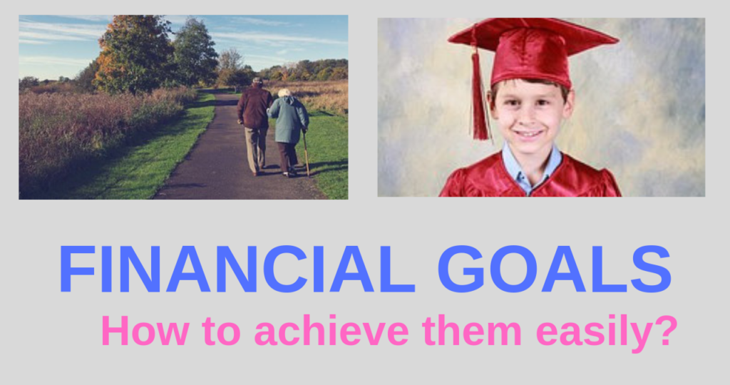 Financial Goals-How to achieve them easily?