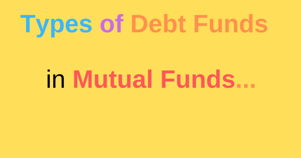 Debt Funds Types in India - After Sebi Categorization.