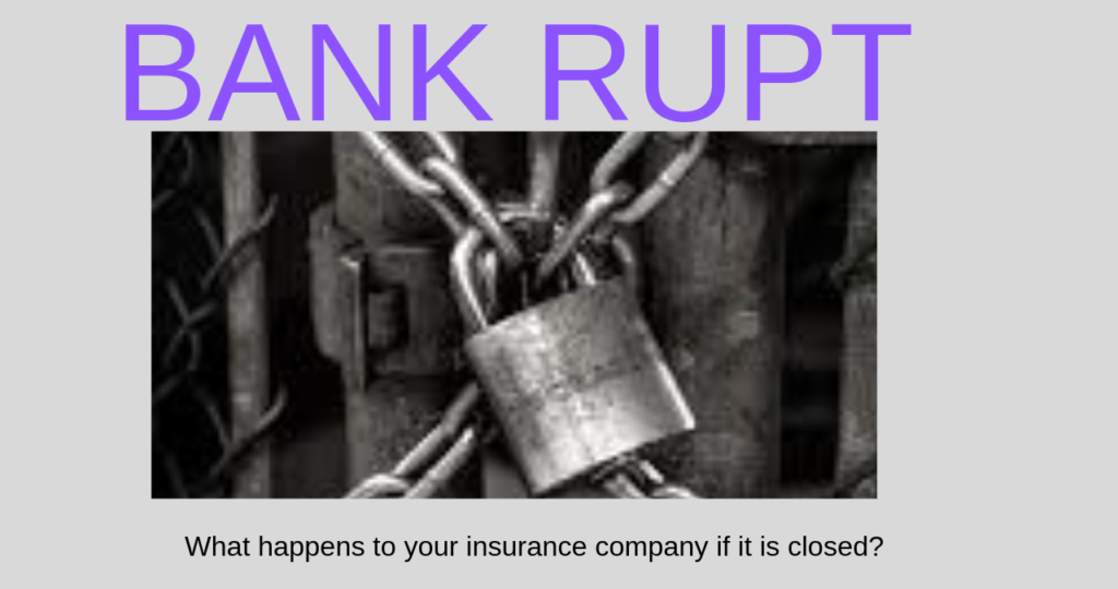 Bankrupt-What if Your Insurance gets bankrupted?