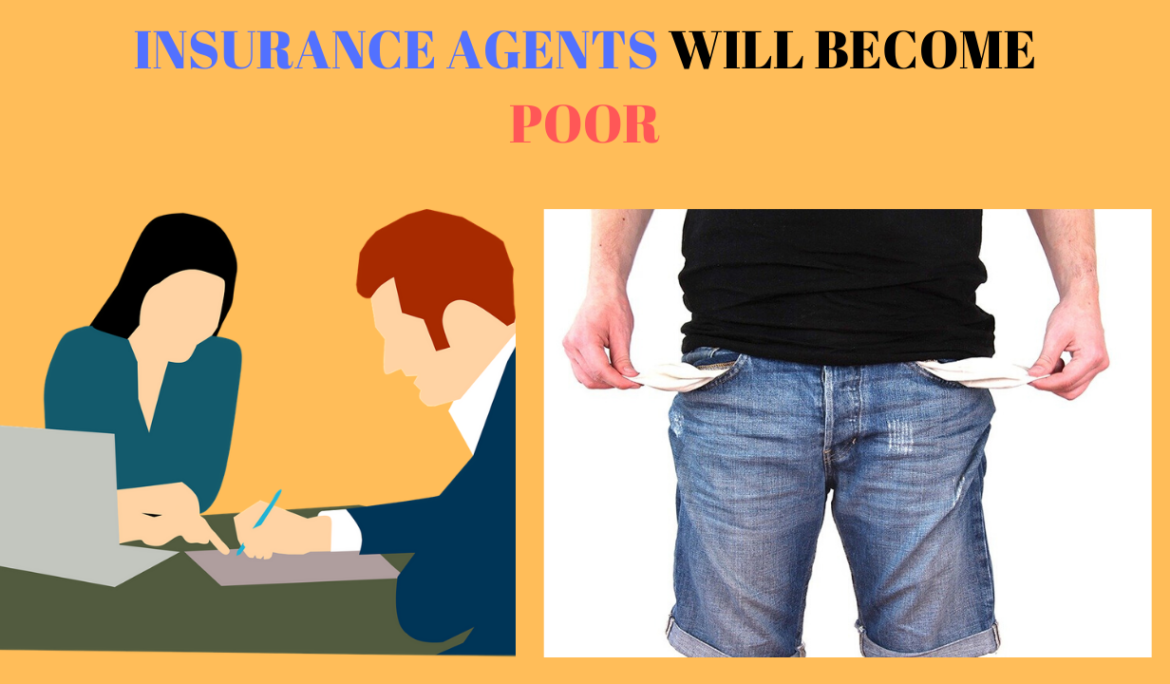 Poor – Why Life Insurance Agents  will become in India ?