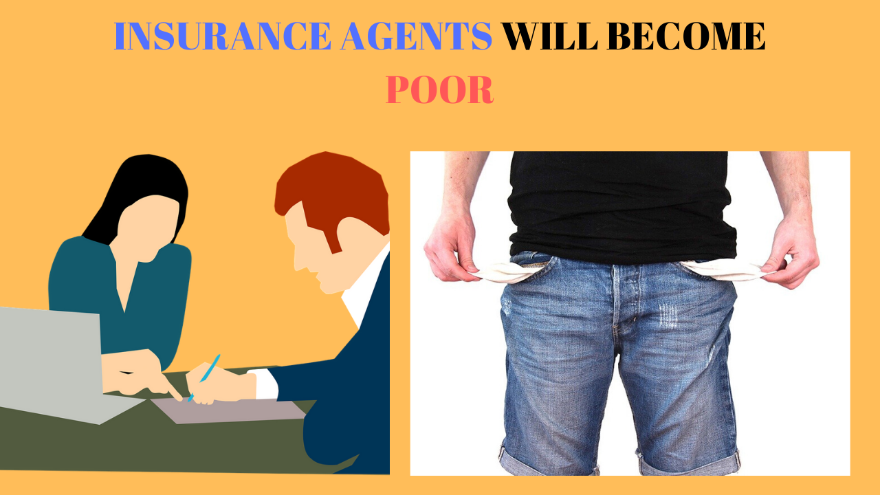Poor - Why Life Insurance Agents will become in India ...