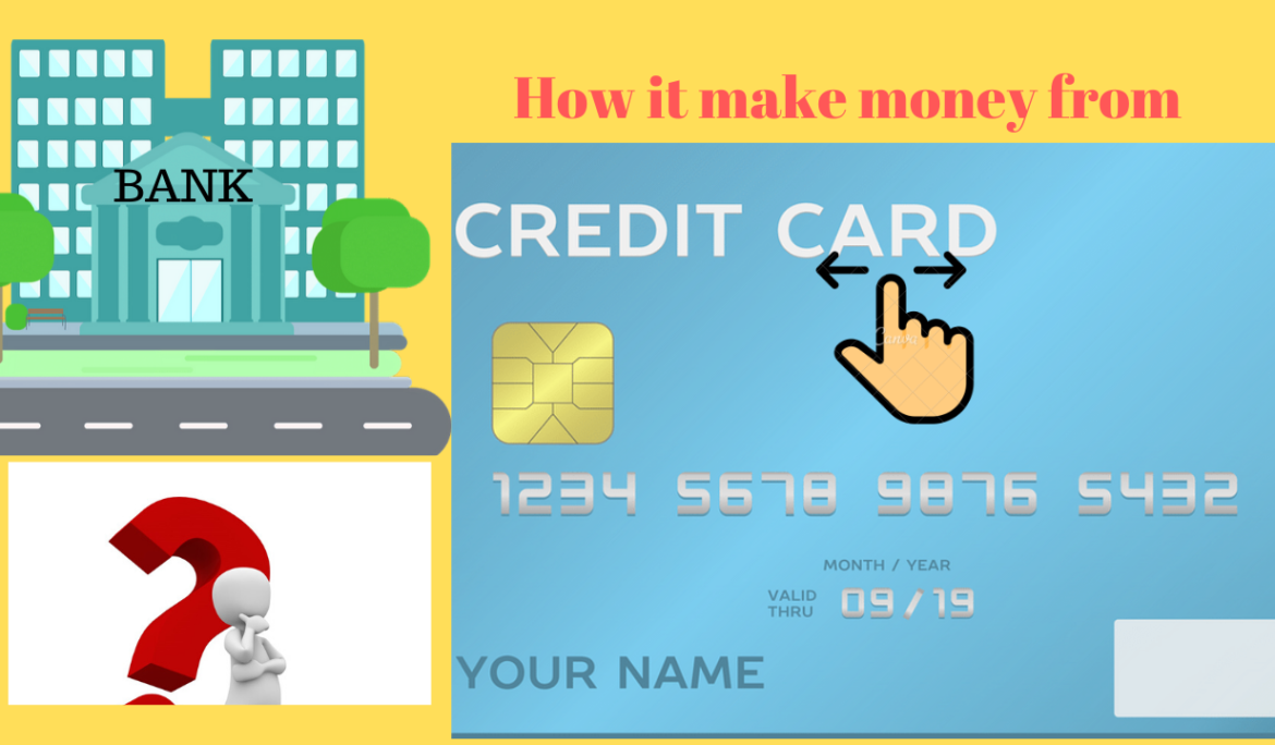 Credit Card – How it will make money ?