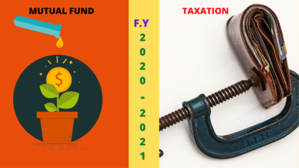 Mutual Fund Taxation – AY Year 2021-2022 ( FY 2020-2021)