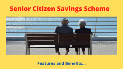 Senior Citizen Savings Scheme ( SCSS) – Features and Benefits