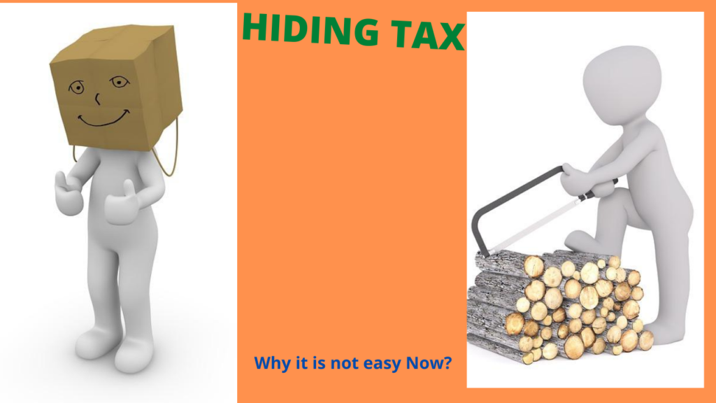 Hiding tax is not easy and hones will be rewarded.